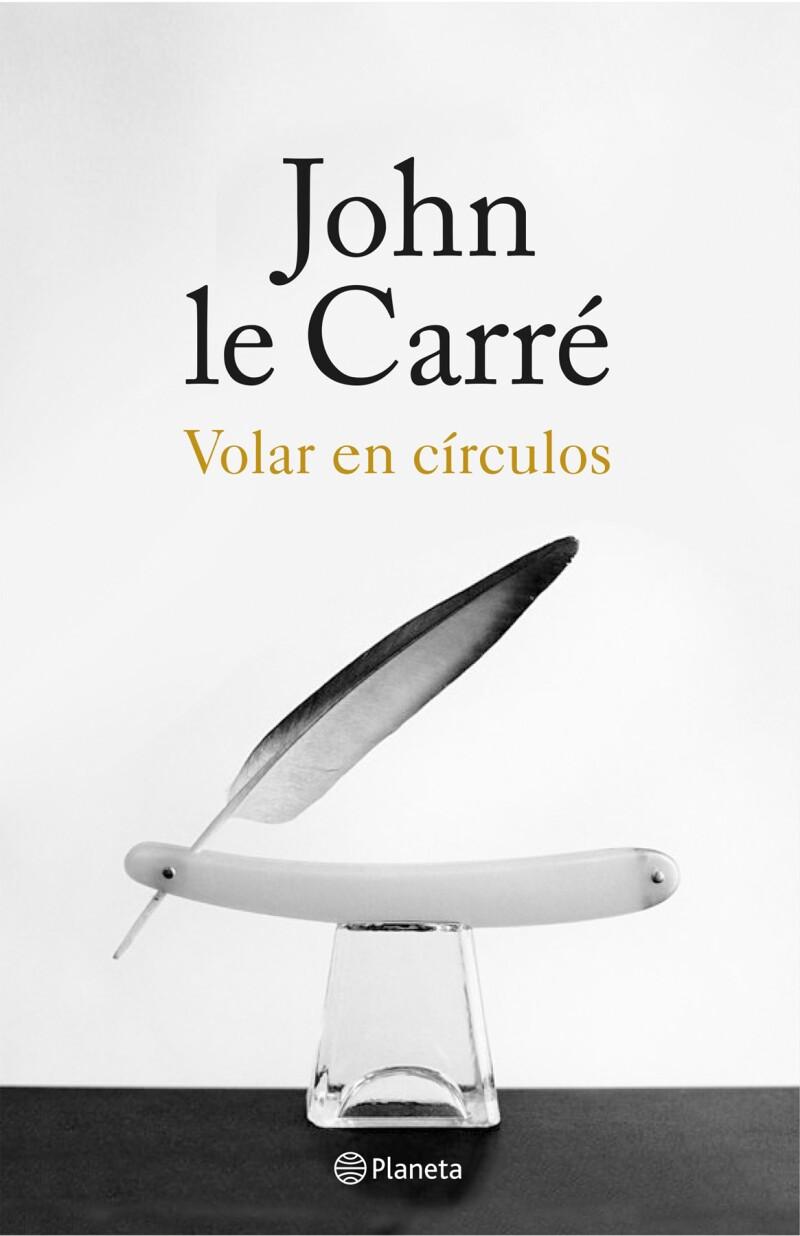 Volar en círculos, de John Le Carré