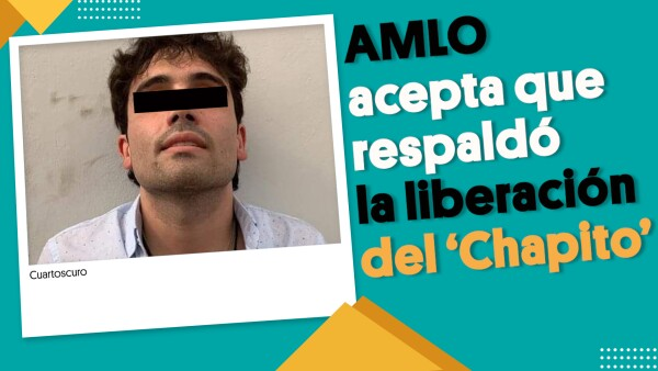 AMLO acepta que respaldó la liberación del 'Chapito' | #EnSegundos