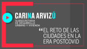 Tras el COVID-19, deberán construirse ciudades diferentes: Carina Arvizú