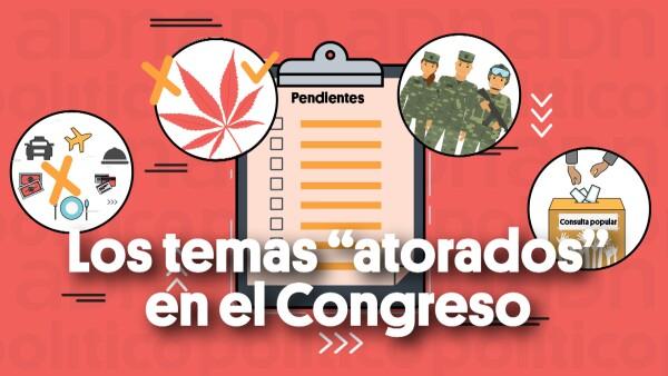 Temas atorados en el Congreso