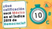 ¿Qué calificación sacó México en el Índice 2019 de Democracia? | #Crono