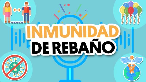 ¿Funciona la inmunidad de rebaño? | #QueAlguienMeExplique