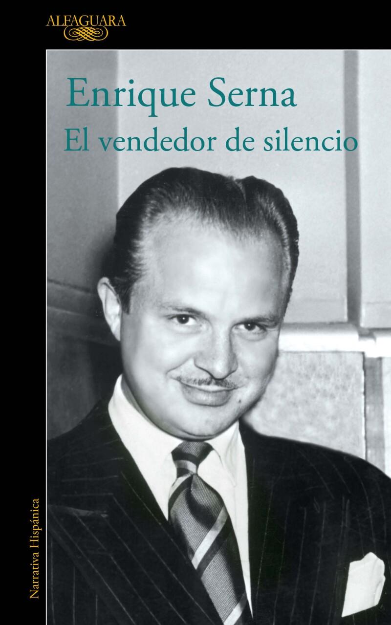 Novela El Vendedor de Silencios, de Enrique Serna, sobre Carlos Denegri