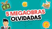 5 megaobras… a medias | #QueAlguienMeExplique