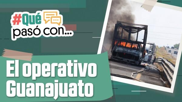 #QuéPasóCon... el operativo en Guanajuato?