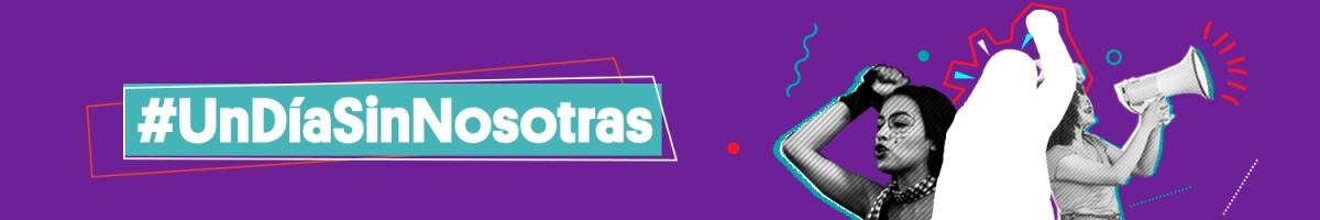 #UnDíaSinNosotras - header desktop