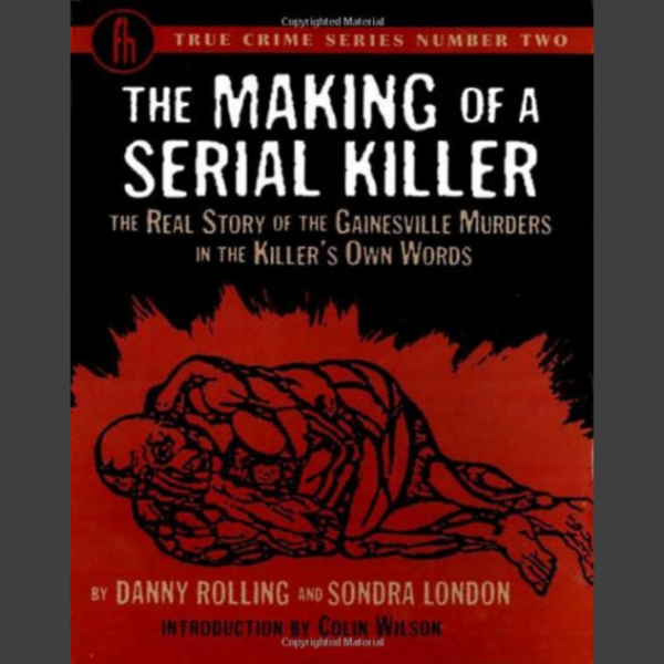 The Making of a Serial Killer