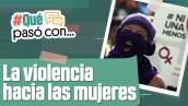 ¿Cómo atendió el gobierno las denuncias de violencia contra mujeres?, ¿qué medidas implementó? Los detalles los tiene Melissa Galván.