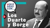 #QuéPasóCon... los Duarte y Borge