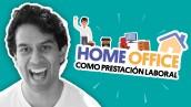 Home Office como prestación laboral | #QueAlguienMeExplique