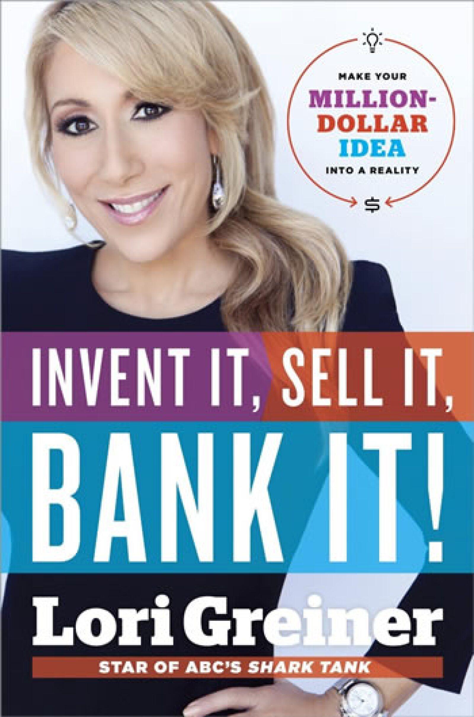 Invent it, Sell it, Bank it! de Lori Greiner
