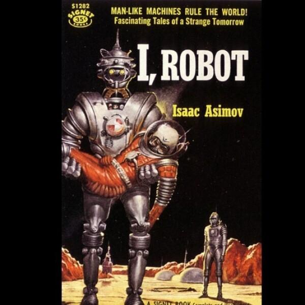 Yo, Robot? de Isaac Asimov, una colección de 1950 de historias cortas