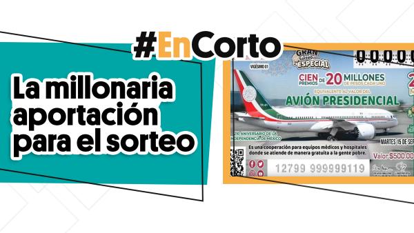La millonaria aportación para el sorteo | #EnCorto