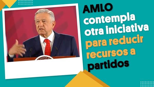 AMLO contempla otra iniciativa para reducir recursos a partidos | #EnSegundos