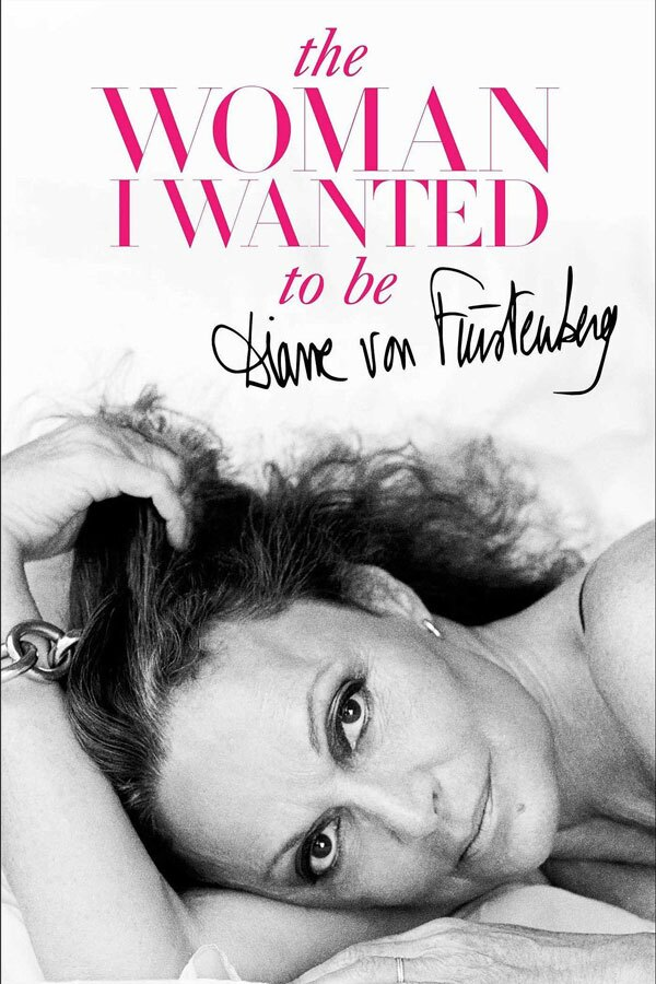 the_woman_i_wanted_to_be_diane_von_furstenberg
