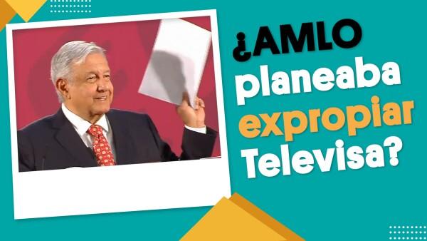 ¿Falso o verdadero que AMLO iba a expropiar Televisa? #EnSegundos ⏩