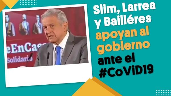 Slim, Larrea y Bailléres apoyan al gobierno ante el impacto del #CoViD19: AMLO | #EnSegundos