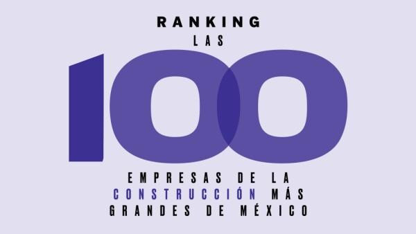 Las 100 Empresas de la construcción más grandes de México