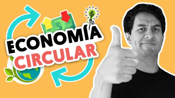 ¿Qué es la economía circular? | #QueAlguienMeExplique