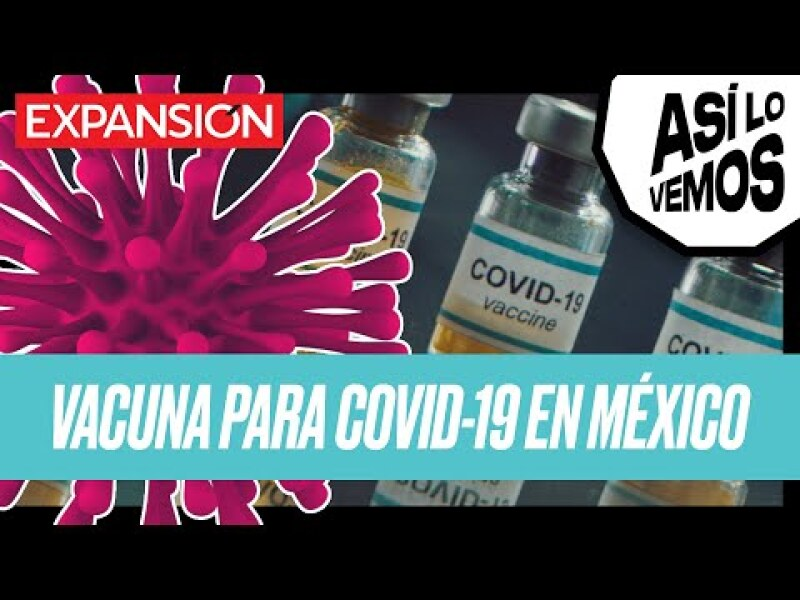 ¿Por qué México necesita una vacuna propia contra el Covid? | #AsíLoVemos