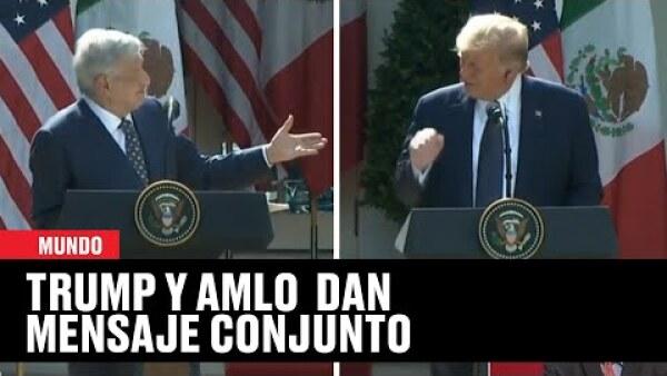 AMLO y Donald Trump dan mensaje conjunto