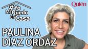 QuiénDesdeCasa Paulina Díaz.png