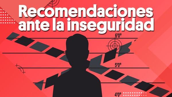 #Clip |  Recomendaciones ante la inseguridad