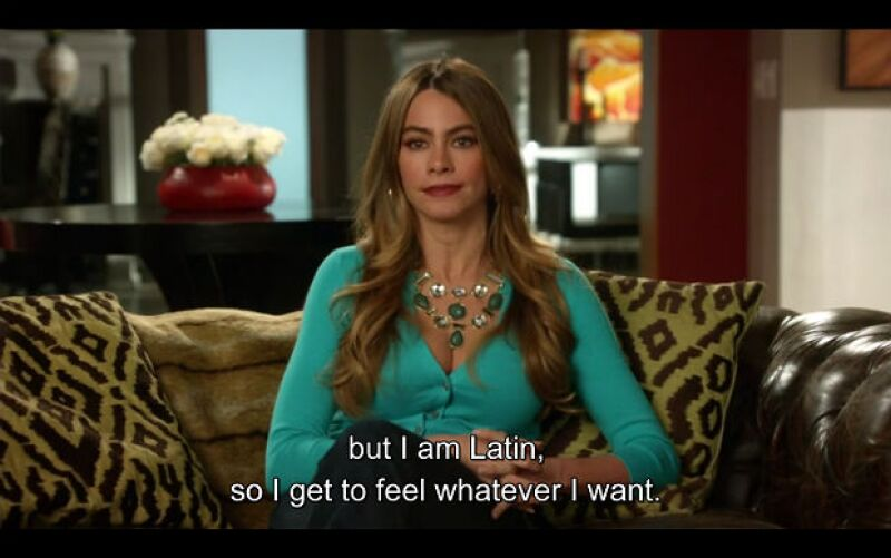 Pero soy latina, así que puedo sentir lo que yo quiera.