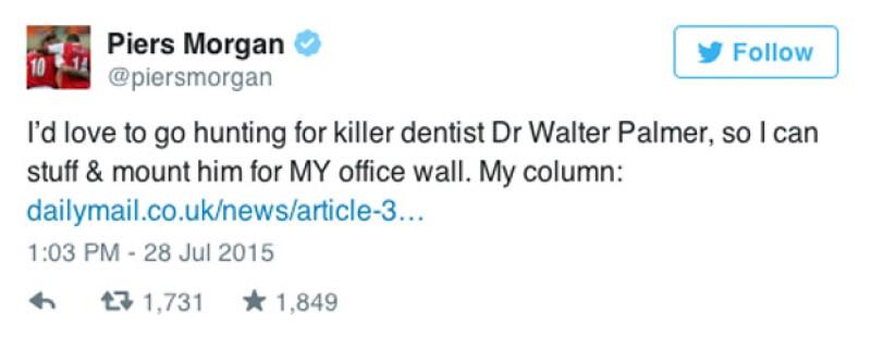 """""""Me encabtaría ir de caceria por el dentista asesino Dr. Walter Palmer, para poder disecarlo y montarlo en la pared de MI oficina""""."""
