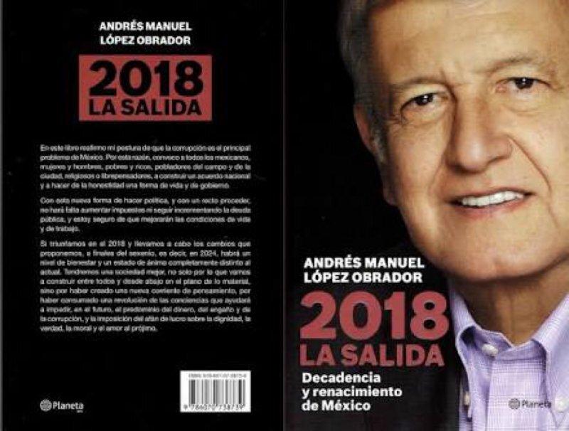López Obrador dice que 2018 La Salida es de sus libros más vendidos, pero no detalla ingresos por regalías de ninguna de sus obras en la declaración 3de3.