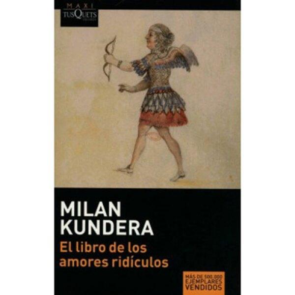 El libro de los Amores Ridículos - Milan Kundera