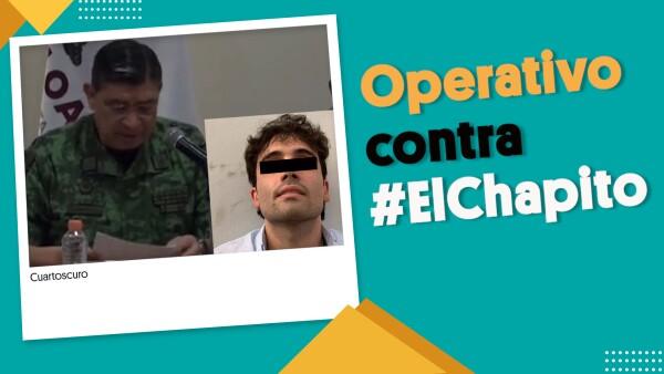El operativo contra #ElChapito fue precipitado y sin planeación: Ejército