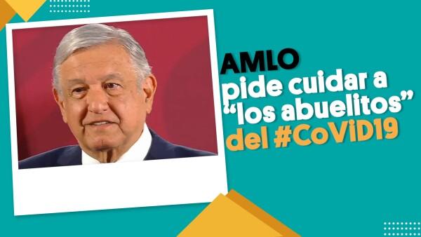 """AMLO pide cuidar a""""los abuelitos"""" del #CoViD19"""
