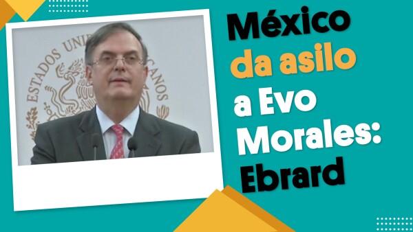 Por razones humanitarias, México da asilo a #EvoMorales: Ebrard | #EnSegundos ⏩