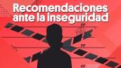 #Clip    Recomendaciones ante la inseguridad