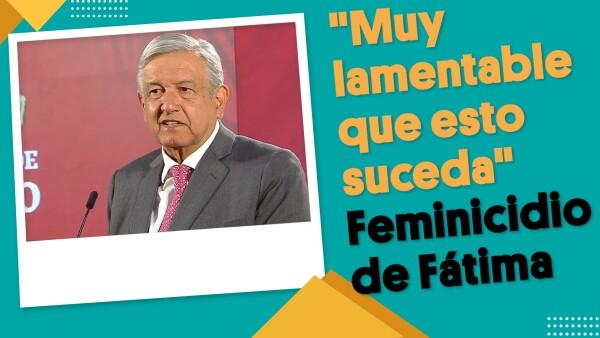 El presidente lamenta el homicidio de Fátima | #EnSegundos ⏩
