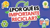 5 Razones por las que es importante reciclar | #QueAlguienMeExplique