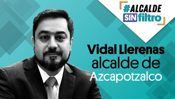 El alcalde de #Atzcapotzalco, Vidal Llerenas en #AlcaldeSinFiltro ⚡ | #EnVivo