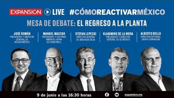 Las claves del regreso a la industria manufacturera | #CómoReactivarMéxico