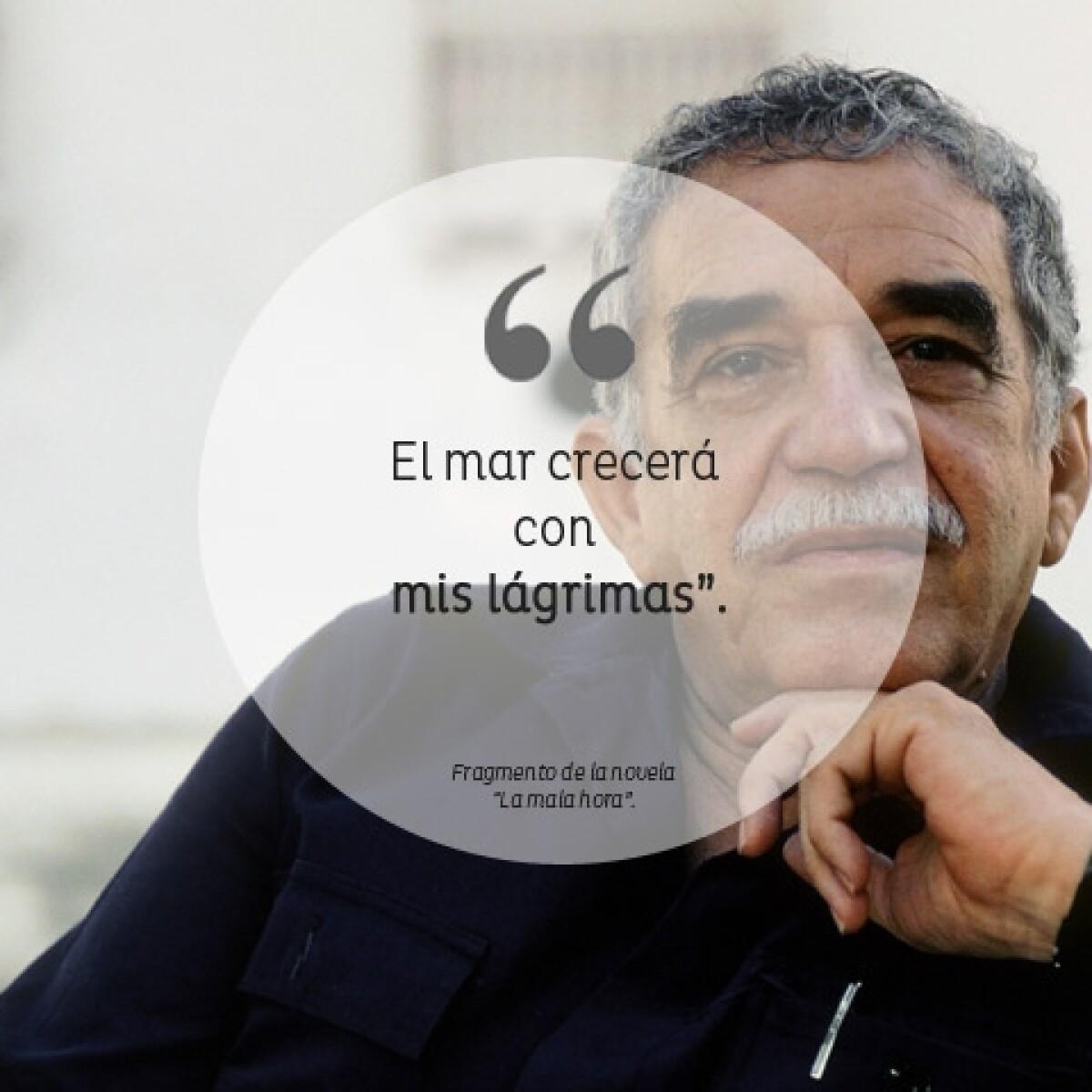 10 frases para recordar a Gabriel García Márquez