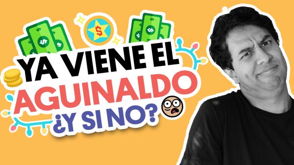 ¿Qué hago si no me dan aguinaldo? | #QueAlguienMeExplique