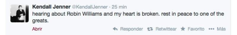 `Acabo de enterarme de Robin Williams y mi corazón está roto. Que descanse en paz uno de los más grandes´, escribió Kendall Jenner.