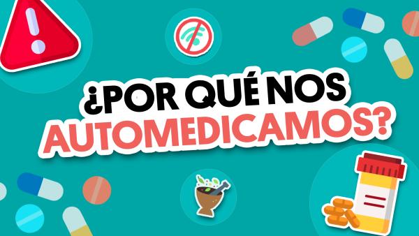 ¿Por qué los mexicanos automedican? | #QueAlguienMeExplique