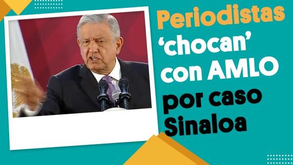 Periodistas 'chocan' con AMLO por caso Sinaloa | #EnSegundos ⏩