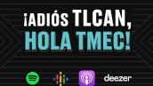 CDE ¡Adiós TLCAN, hola t-MEC!