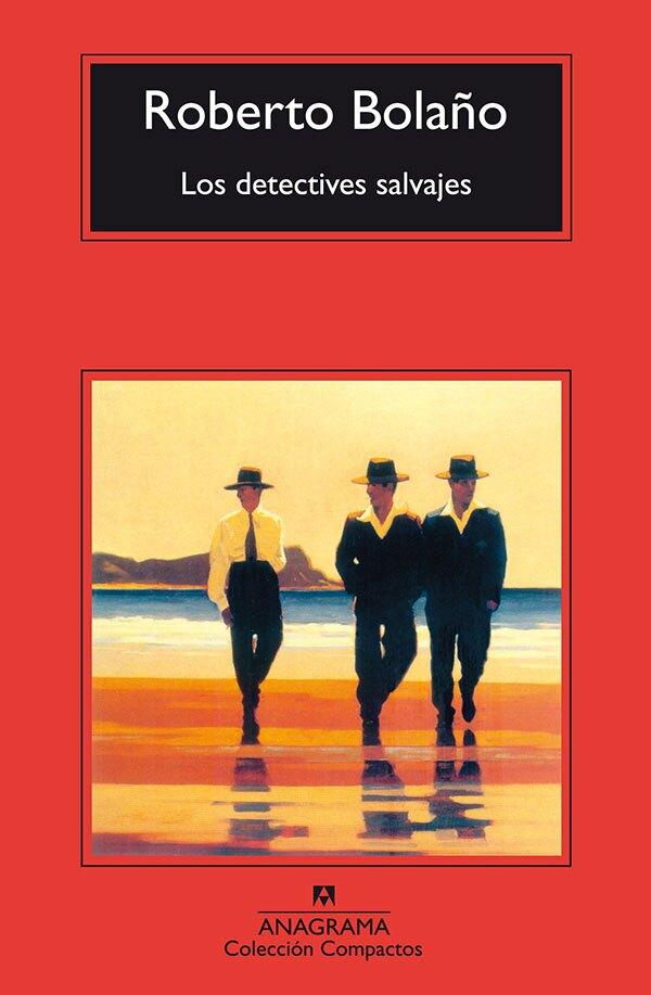 Los Detectives Salvajes - Roberto Bolaño