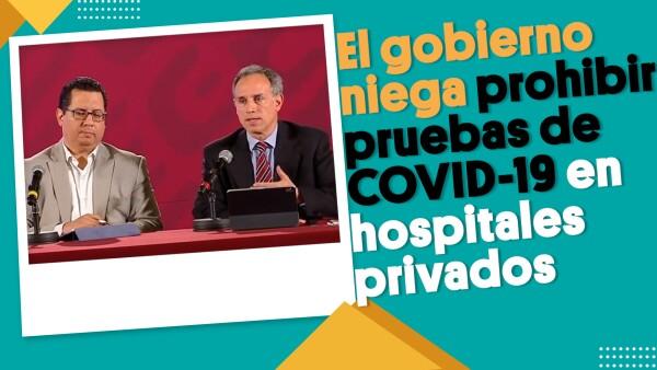 El gobierno niega prohibir pruebas de Covid-19 en hospitales privados| #EnSegundos