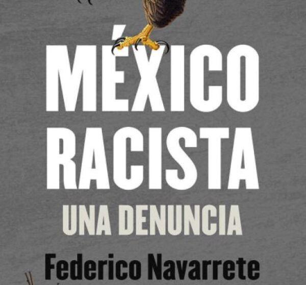 MEXICO-RACISTA-FEDERICO-NAVARRETE