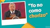 """#EnSegundos ⏩  """"Yo no como chorizo"""": AMLO"""