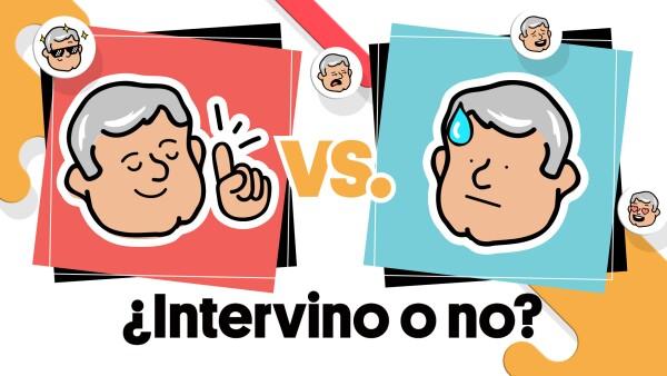 #AmloVsAmlo   ¿Intervino o no?